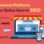 eCommerce Platforms to Build Your Online Store in 2021