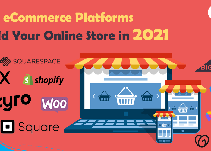 ‌ ‌Top‌ ‌10‌ ‌eCommerce‌ ‌Platforms‌ ‌to‌ ‌Build‌ ‌Your‌ ‌Online‌ ‌Store‌ ‌in‌ ‌2021‌