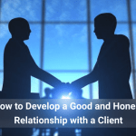 How to Develop a Good and Honest Relationship with a Client