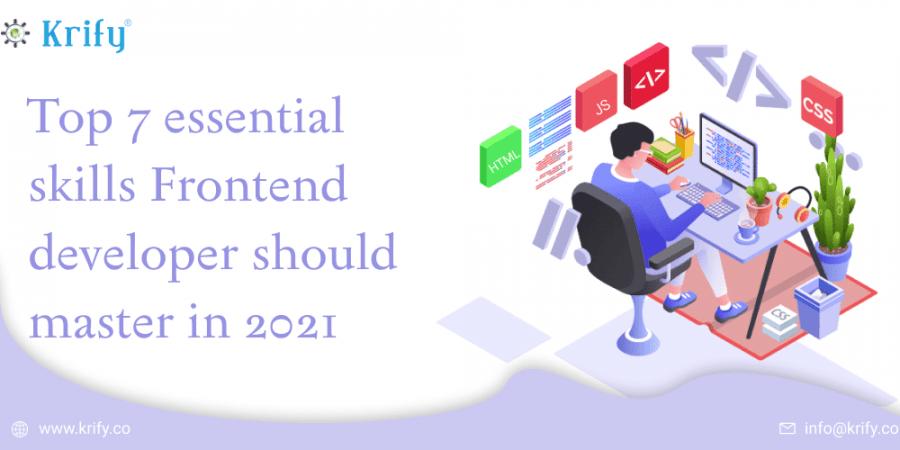 Top 7 essential skills Frontend developer should master in 2021