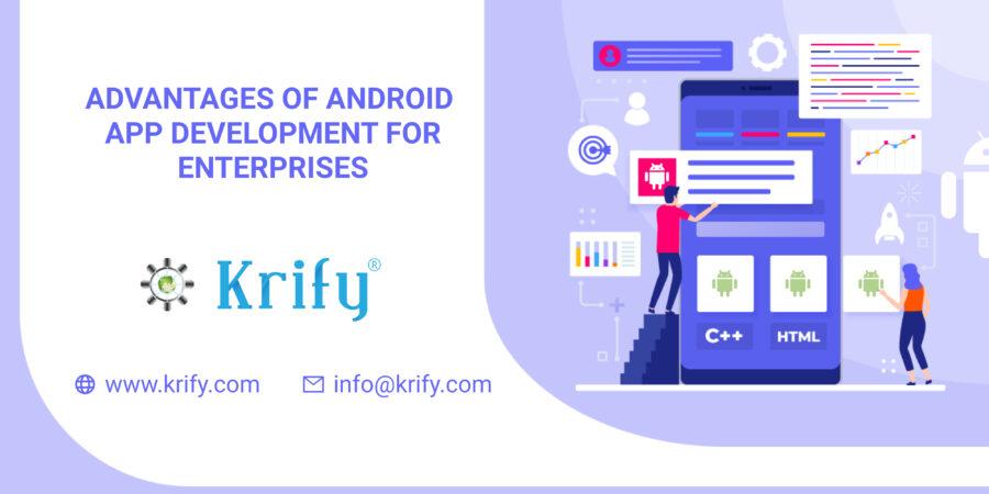 Advantages of Android App Development for Enterprises