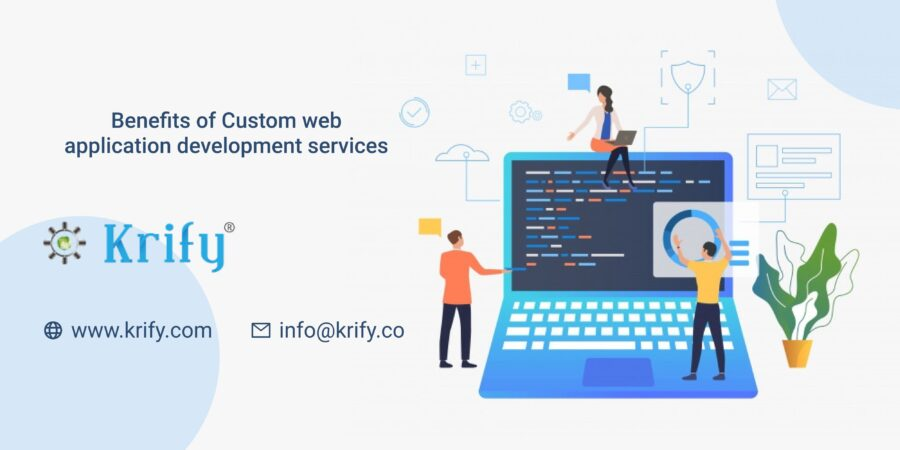 Benefits of Custom Web Application Development Services