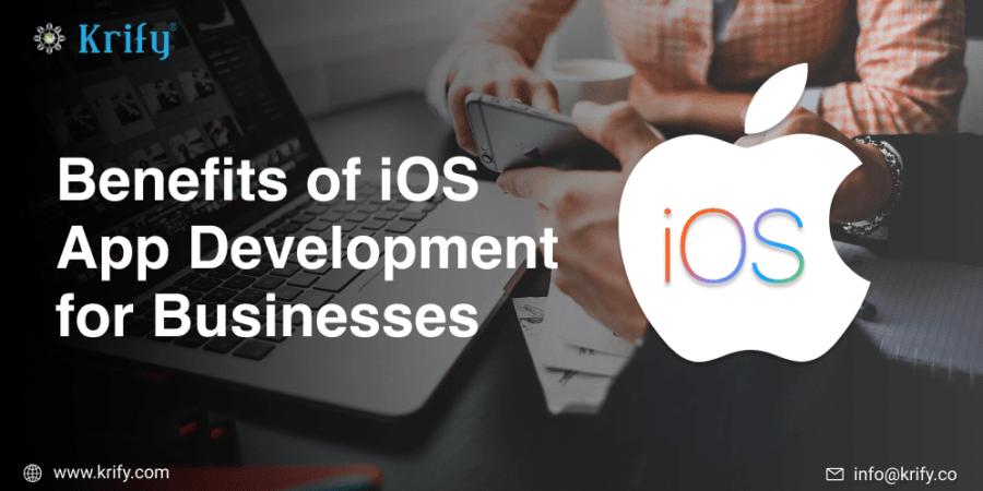 Benefits of iOS App Development for Businesses