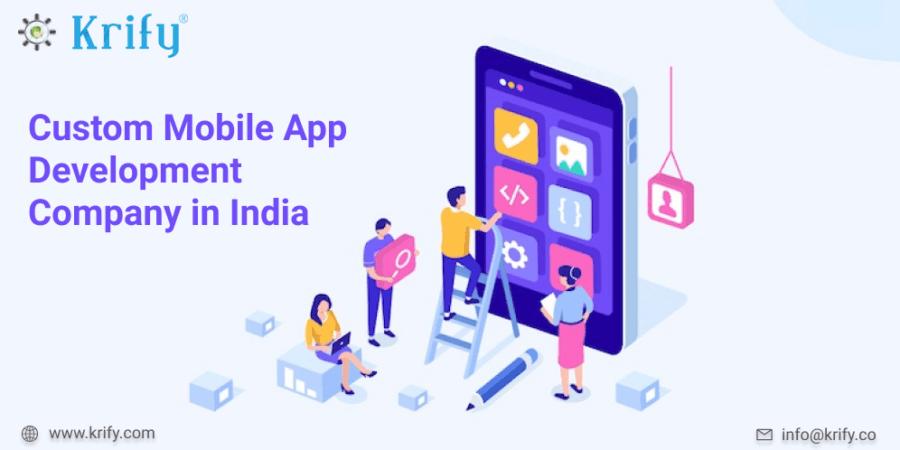 Custom Mobile App Development Company in India