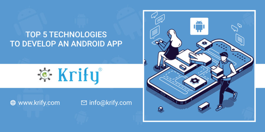 Top 5 Technologies to Develop an Android App