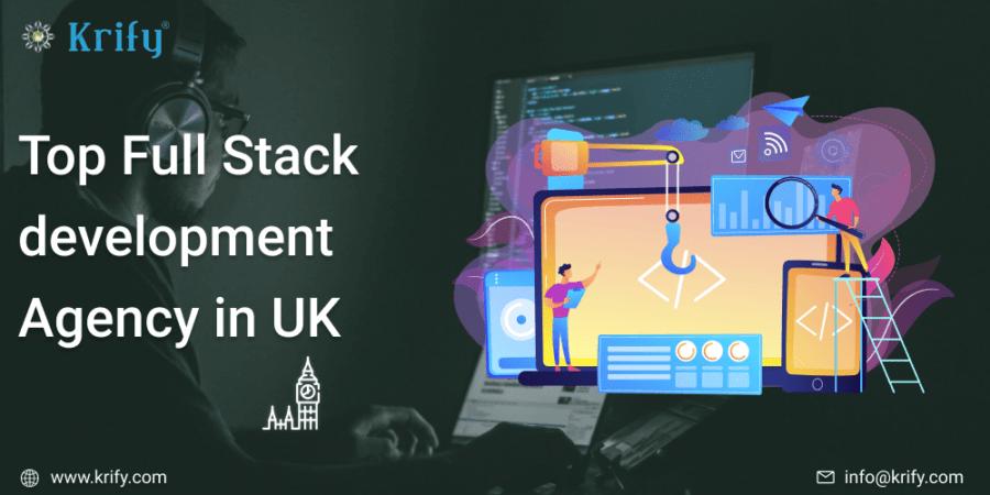 Top Full-Stack Development Agency in UK