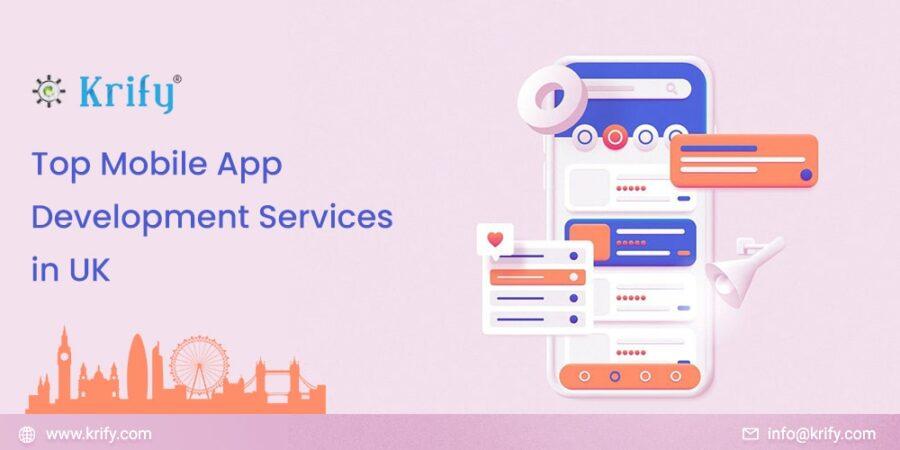 Top Mobile App Development Services In UK