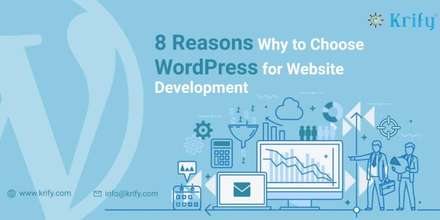 8 Reasons Why to Choose WordPress for Website Development.