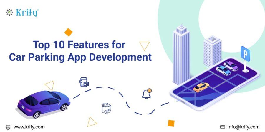 Top 10 Features for Car Parking App Development