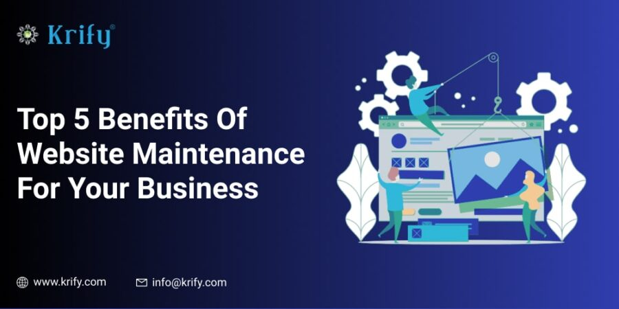 Top 5 Benefits Of Website Maintenance For Your Business